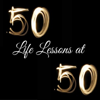 50 Life Lessons at 50!