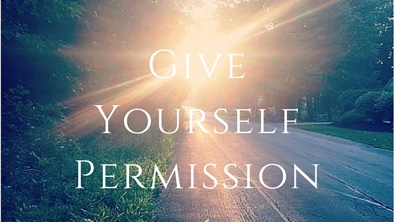 Give Yourself Permission For Less Stress