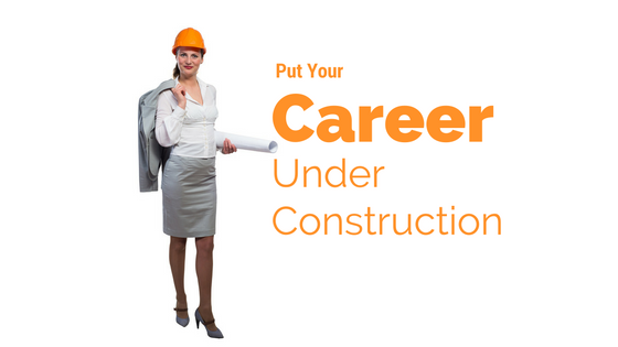 "Why You Need Your Career To Be ""Under Construction"""