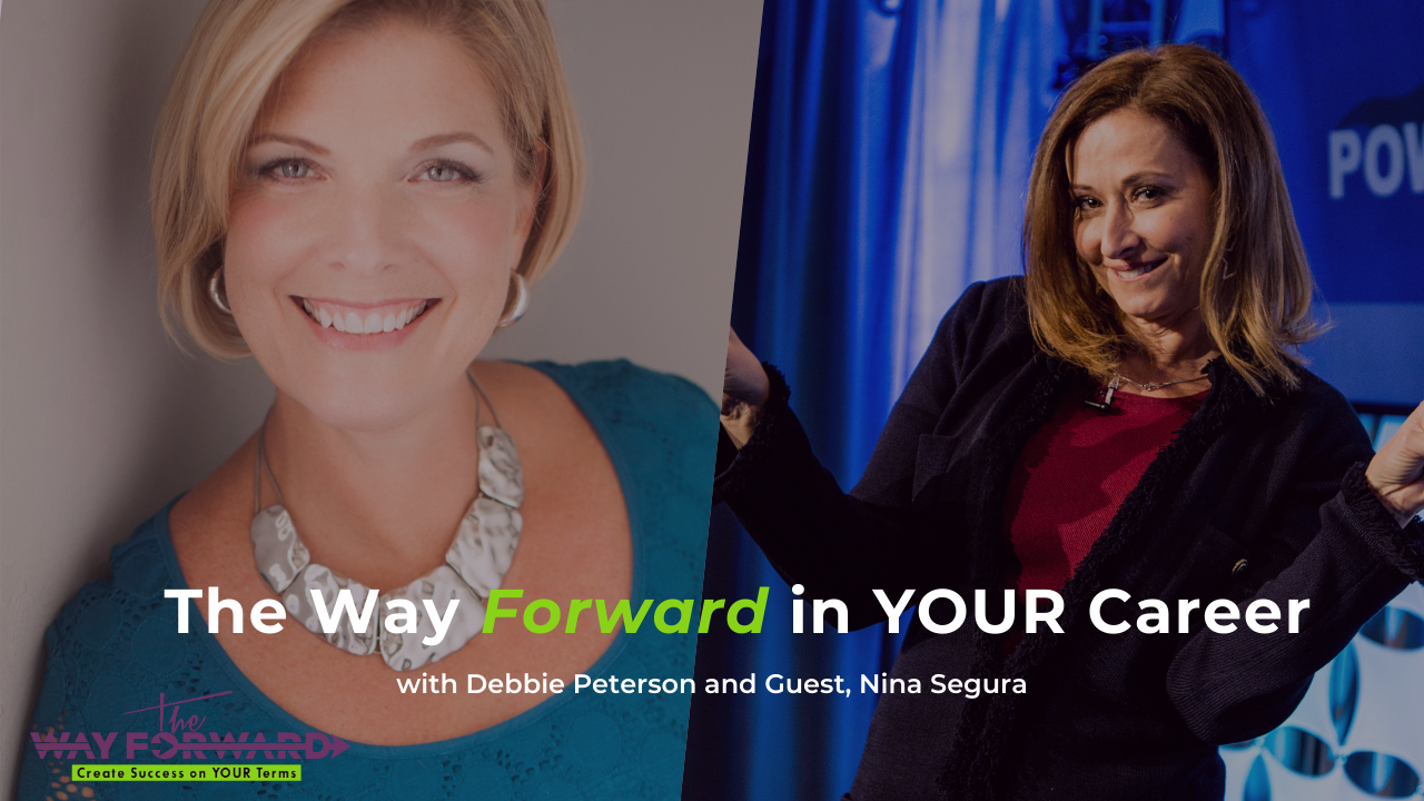 Debbie Peterson and Guest, Nina Segura: How to Boost Your Career with Feminine Leadership